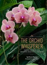 Orchid Whisperer by Bruce Rogers