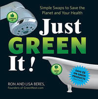 Just Green it: Simple Swaps to Save Your Health and the Planet by Ron Beres image