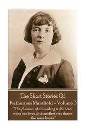 Katherine Mansfield - The Short Stories - Volume 3 by Katherine Mansfield image