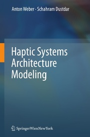 Haptic Systems Architecture Modeling by Anton Weber