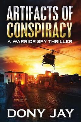Artifacts of Conspiracy by Dony Jay