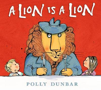 A Lion Is a Lion by Polly Dunbar image
