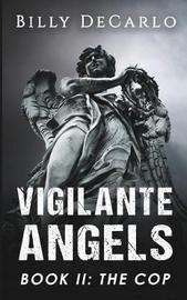 Vigilante Angels Book II by Billy DeCarlo