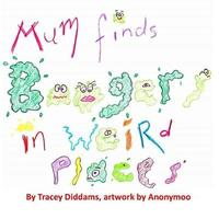 Mum Finds Boogers in Weird Places by Tracey Diddams image