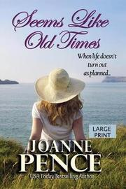 Seems Like Old Times [large Print] by Joanne Pence