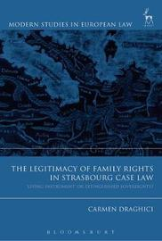The Legitimacy of Family Rights in Strasbourg Case Law by Carmen Draghici