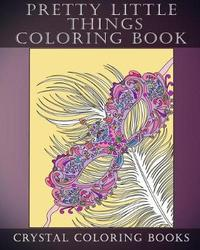 Pretty Little Things Coloring Book by Crystal Coloring Books