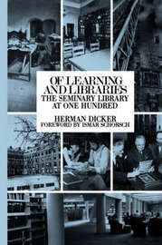 Of Learning and Libraries by Herman Dicker