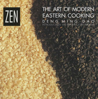 Zen: The Art of Modern Eastern Cooking by Deng Ming-Dao image