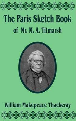 The Paris Sketch Book of Mr. M. A. Titmarsh by William Makepeace Thakeray image