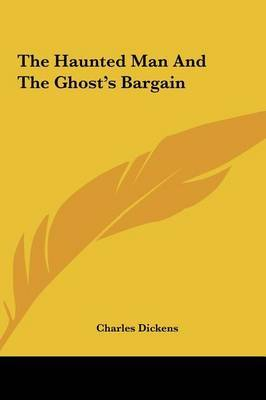 The Haunted Man and the Ghost's Bargain by Charles Dickens image