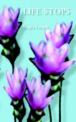 Life Stops by N. Faraeh