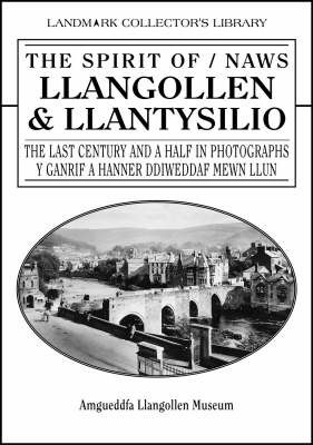 The Spirit of Llangollen & Llantysillo: The 20th Century in Photographs by David Crane