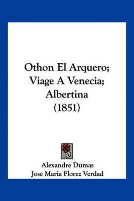 Othon El Arquero; Viage a Venecia; Albertina (1851) by Alexandre Dumas