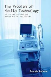 The Problem of Health Technology by Pascale Lehoux image