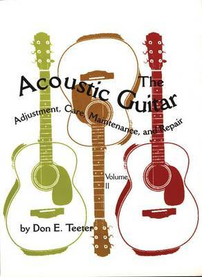 The Acoustic Guitar by Don E Teeter