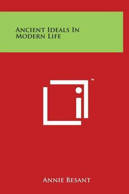 Ancient Ideals In Modern Life by Annie Besant image