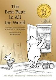 Winnie the Pooh: The Best Bear in all the World by A.A. Milne
