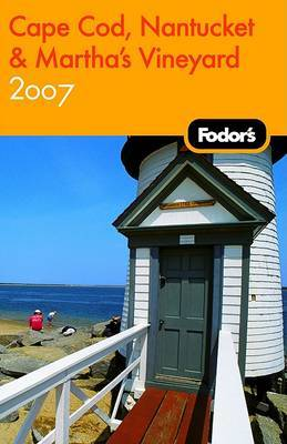 Fodor's Cape Cod, Nantucket and Martha's Vineyard: 2007 by Fodor Travel Publications