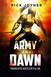 Army of the Dawn by Rick Joyner