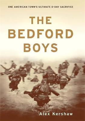 The Bedford Boys by Alex Kershaw