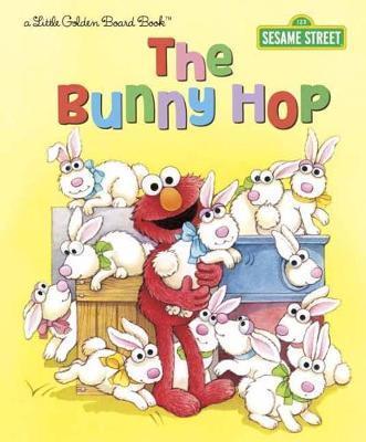 Bunny Hop: Sesame Street by Sarah Albee
