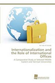 Internationalization and the Role of International Offices by Al Shalabi M Fadi