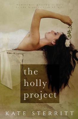 The Holly Project by Kate Sterritt