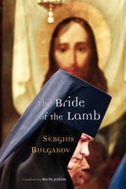 The Bride of the Lamb by Sergius Bulgakov