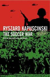 Soccer War by Ryszard Kapuscinski