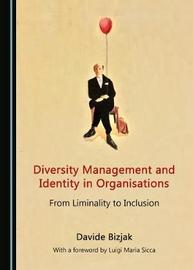 Diversity Management and Identity in Organisations by Davide Bizjak