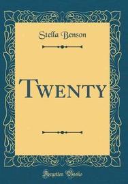Twenty (Classic Reprint) by Stella Benson image
