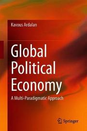 Global Political Economy by Kavous Ardalan