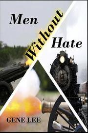 Men Without Hate by Gene Lee
