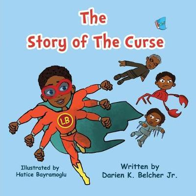 The Story of The Curse by Darien K Belcher