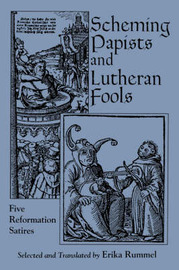 Scheming Papists and Lutheran Fools by Erika Rummel