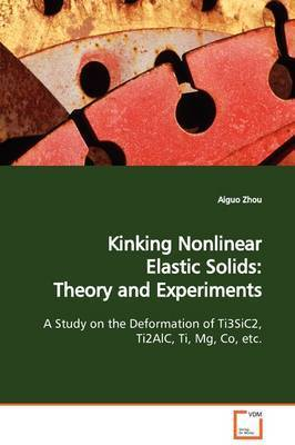 Kinking Nonlinear Elastic Solids by Aiguo Zhou