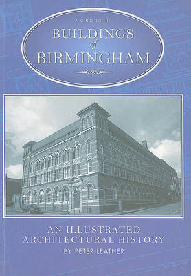 The Buildings of Birmingham by Peter Leather