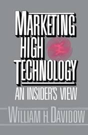 Marketing High Technology by William H. Davidow