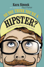 So You Think You're a Hipster? by Kara Simsek