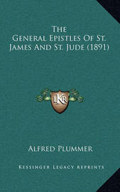 The General Epistles of St. James and St. Jude (1891) by Alfred Plummer