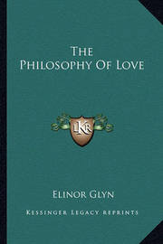 The Philosophy of Love by Elinor Glyn