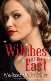 Witches of the East: Bk. 01 by Melissa De La Cruz