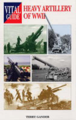 Heavy Artillery of World War II by Terry Gander image