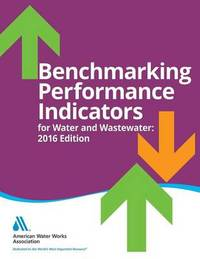 Benchmarking Performance Indicators by American Water Works Association (AWWA)