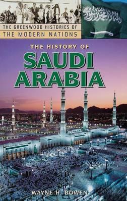 The History of Saudi Arabia by Wayne H Bowen image