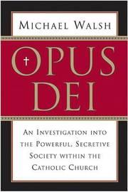 Opus Dei by Michael Walsh