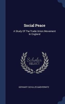 Social Peace by Gerhart Schulze-Gaevernitz image