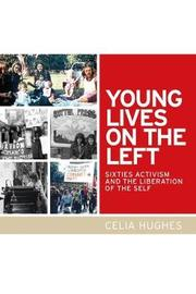 Young Lives on the Left by Celia Hughes image