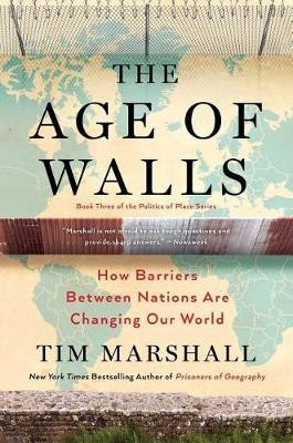 The Age of Walls by Tim Marshall